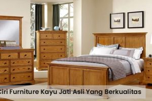 Ciri-Ciri Furniture Kayu Jati Asli