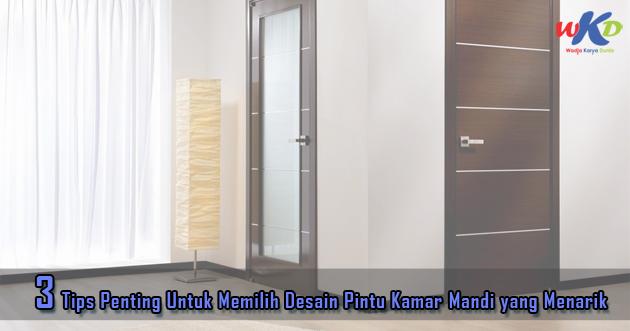 Tips Memilih Desain Pintu Kamar Mandi