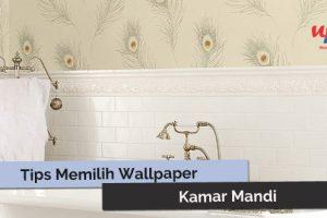 Memilih wallpaper dinidng kamar mandi