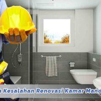 Mencegah Kesalahan Renovasi Kamar Mandi